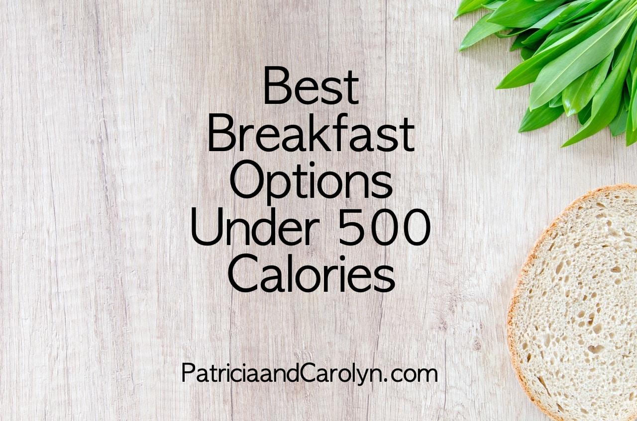 the best breakfasts under 500 calories