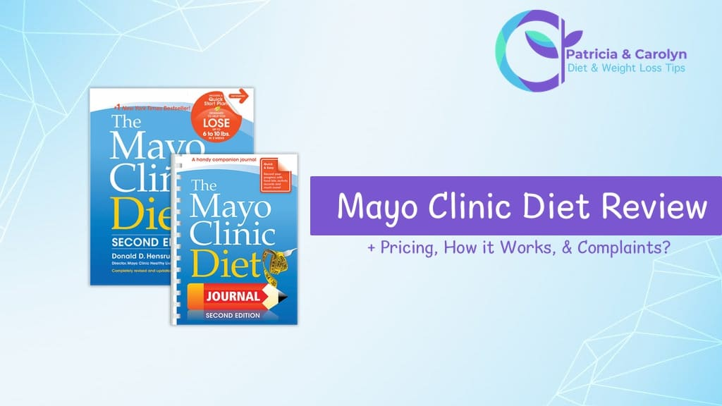patricia and carolyn review of the mayo clinic diet