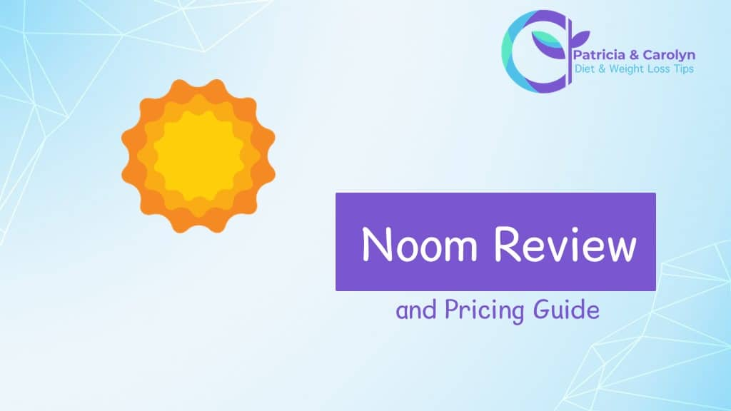patricia and carolyn review of the noom diet app and coaching program